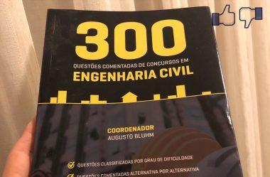 300 Questões Comentadas de Concursos em Engenharia Civil – Vale a Pena?